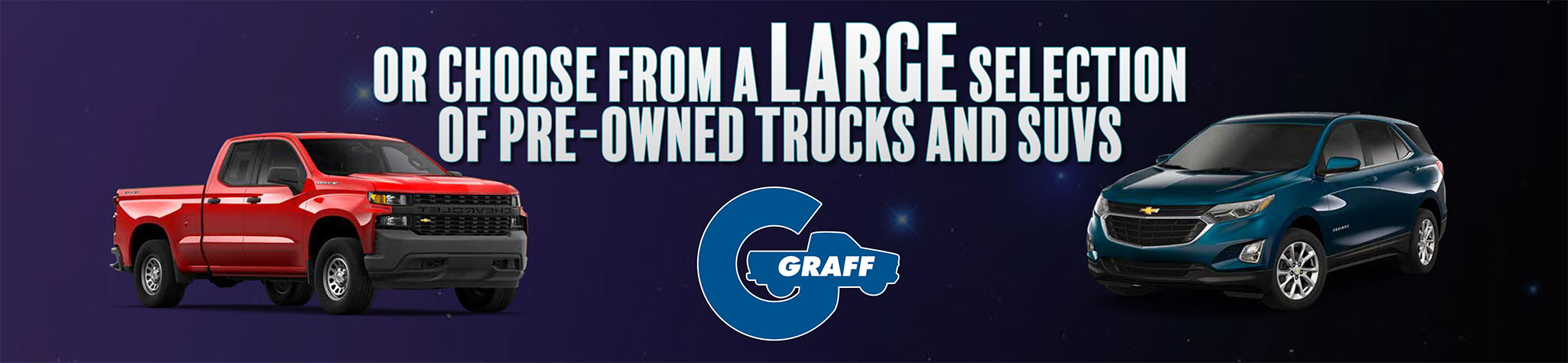 We have a large selection of trucks and SUVs